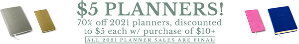 5 dollar 2021 planners with purchase of 10 dollars or more