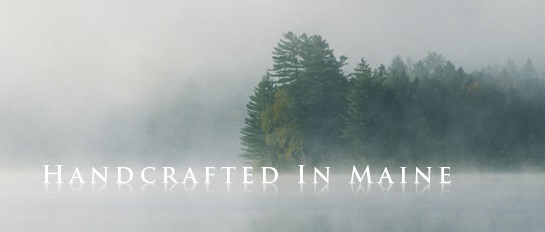 Handcrafted in Maine